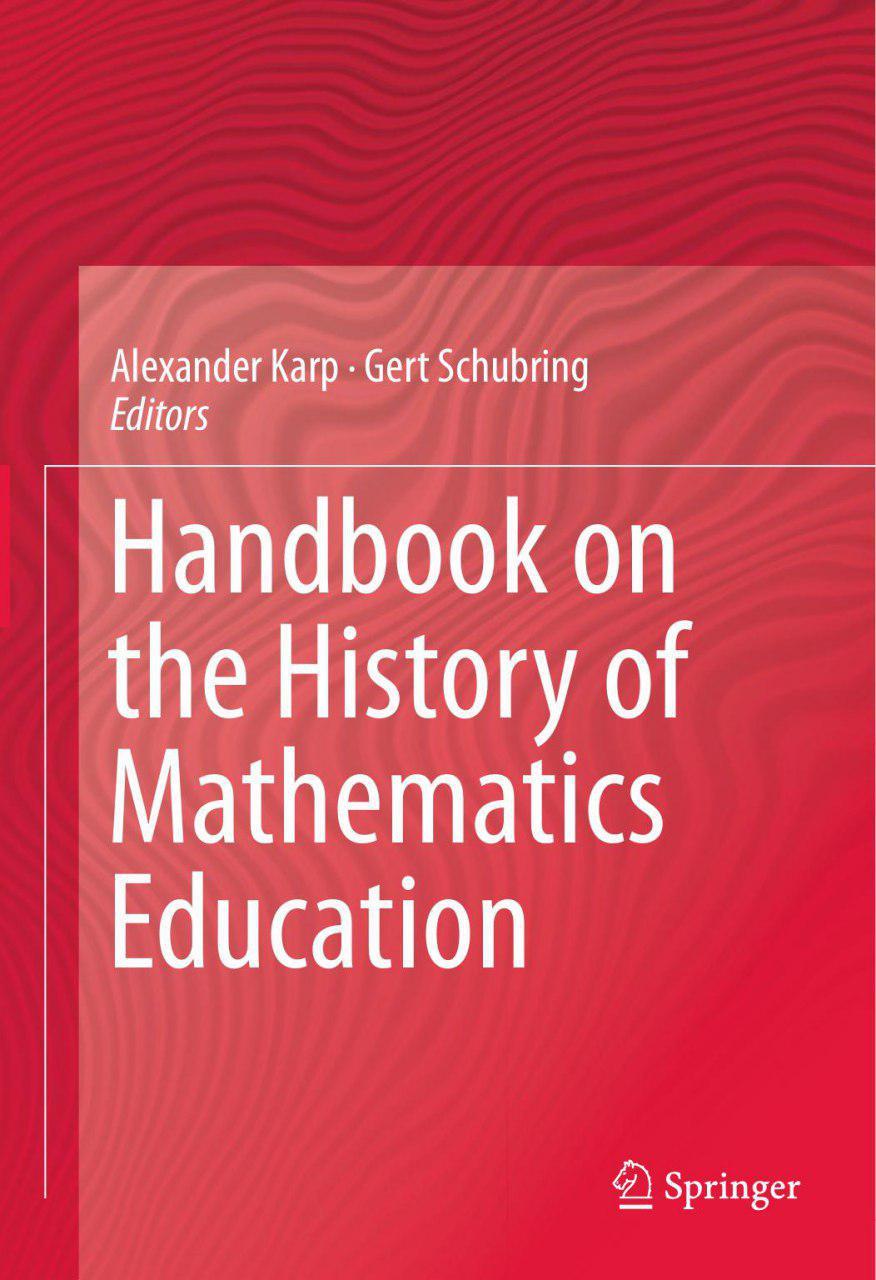 دستنامه تاریخ آموزش ریاضی (کارپ، شوبرینگ ۲۰۱۴)