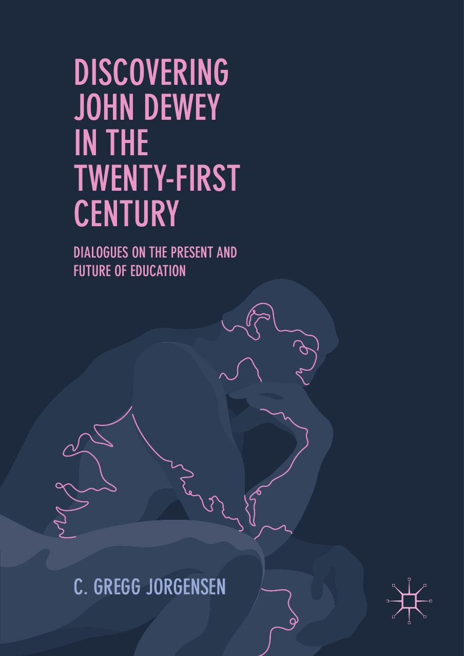 کشف مجدد جان دیوئی در قرن ۲۱: گفتگوهایی درباره حال و آینده تعلیم و تربیت