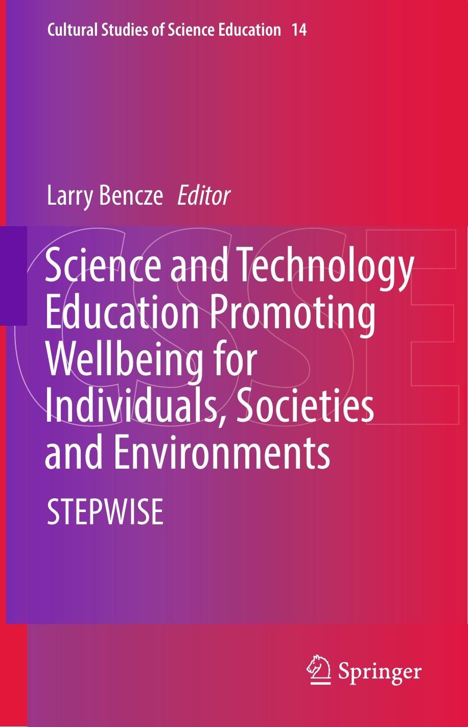 آموزش علم و تکنولوژی در ترویج بهروزی برای افراد، جوامع و محیط زیست: رویکرد استپ وایز (بنز، ۲۰۱۷)