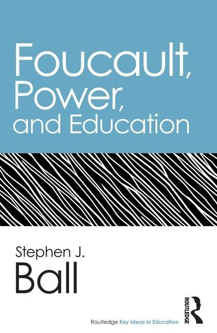 فوکو، قدرت و آموزش و پرورش (بال، ۲۰۱۳)