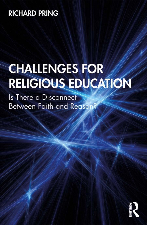 چالش های تربیت دینی: آیا انقطاعی بین ایمان و عقل وجود دارد؟ (پرینگ، ۲۰۲۰)