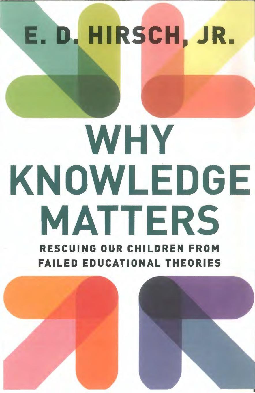 چرا دانش مهم است: نجات کودکانمان از نظریههای شکست خورده تربیتی (هرش، ۲۰۱۸)